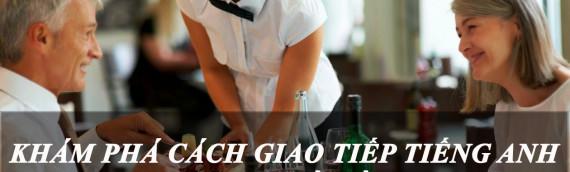 Khám phá cách giao tiếp tiếng Anh trong nhà hàng