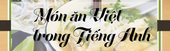 Tên Tiếng anh các món ăn Việt là gì? (Phần II)