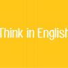 6 mẹo để luyện cách suy nghĩ bằng Tiếng Anh