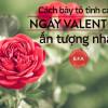 Từ vựng tiếng Anh: Bày tỏ tình cảm ngày Valentine thế nào cho ấn tượng?